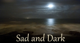 Sad and Dark