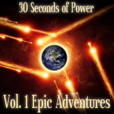 30 Seconds of Power - Vol 1 Epic Adventures