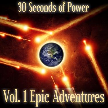 30 Seconds of Power - Vol 1 Epic Adventures