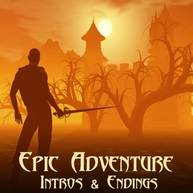 Epic Adventure - Intros and Endings