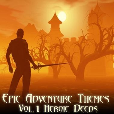 Epic Adventure Themes - Vol 1 Heroic Deeds