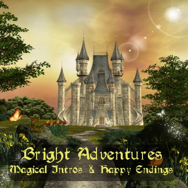 Bright Adventures - Magical Intros and Happy Endings