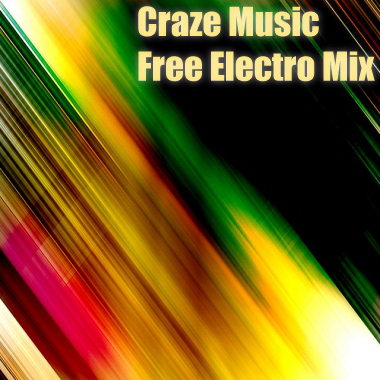 Craze Music Electro Mix