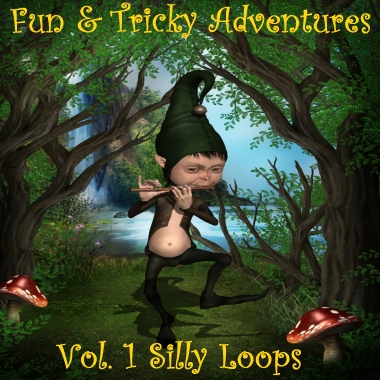 Fun and Tricky Adventures - Vol 1 Silly Loops