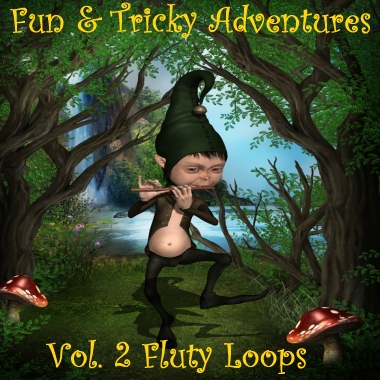 Fun and Tricky Adventures - Vol 2 Fluty Loops